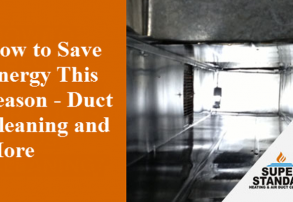 How to Save Energy This Season - Duct Cleaning